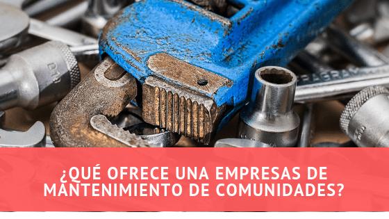 Qué ofrece una empresas de mantenimiento de comunidades