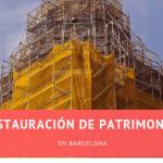 Restauración de patrimonios en Barcelona