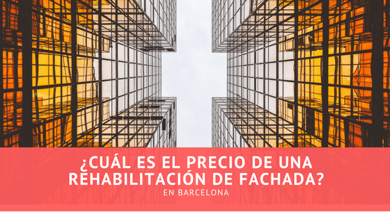 Precio de Rehabilitación de Fachadas en Barcelona