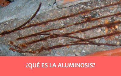 ¿Qué es la Aluminosis?